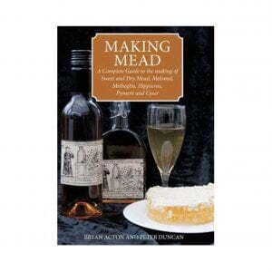 Making Mead Book - Bryan Acton and Peter Duncan